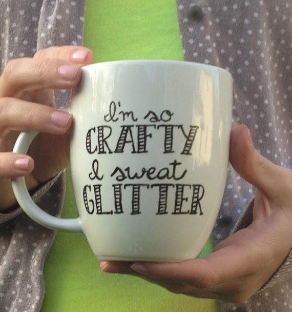 https://www.etsy.com/listing/208700208/im-so-crafty-i-sweat-glitter-mug-hand?ref=shop_home_active_12