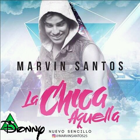 MARVIN SANTOS LA CHICA AQUELLA