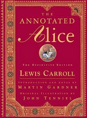 """the annoted Alice"" - Lewis Carroll."
