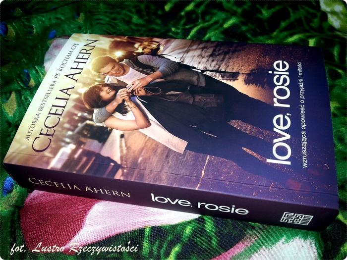 Love, Rosie - Cecelia Ahern. Morze emocji bez jednego emotikona.