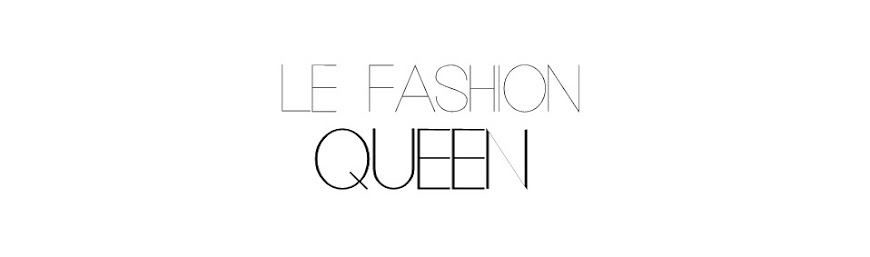 le fashion queen