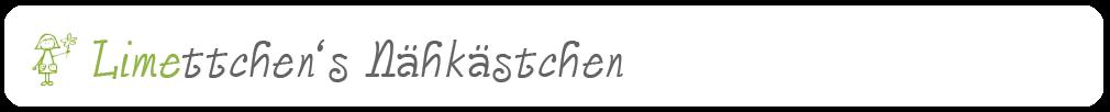 Limettchen's Nähkästchen