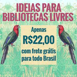 Ideias para bibliotecas livres