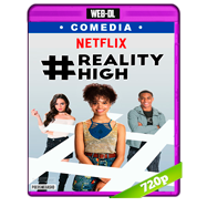 #RealityHigh (2017) WEB-DL 720p Audio Dual Latino-Ingles