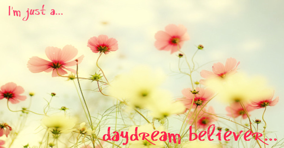 daydream believer....