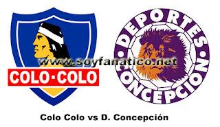 Partido Colo Colo vs Deportes Concepción Copa Chile 2015