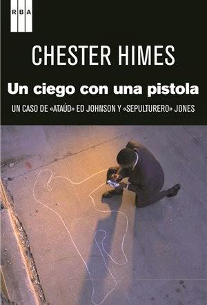 Un Ciego con una Pistola - Chester Himes