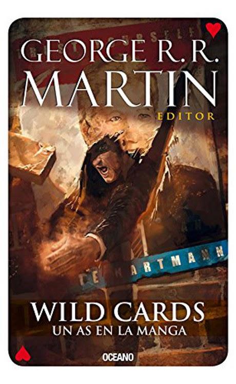 LIBRO - Wild Cards 6 - Un as En La Manga  George R. R. Martin (Oceáno - 1 Julio 2015)  Edición papel & ebook kindle