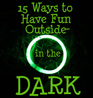 15 ways to have fun in the dark