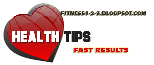 Health Tips - Fast Results