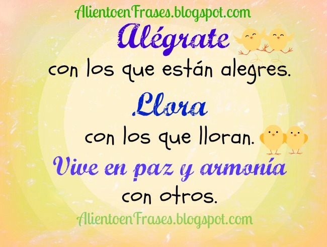 Frases de Aliento, Alégrate y vive en Armonía. Palabras bonitas de aliento, versículos bíblicos, citas bíblicas, para amigos, facebook, twitter.