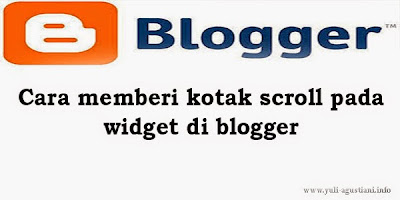 Cara memberi kotak scroll pada widget di blogger