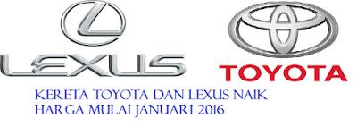 Kereta Toyota Dan Lexus Naik Harga