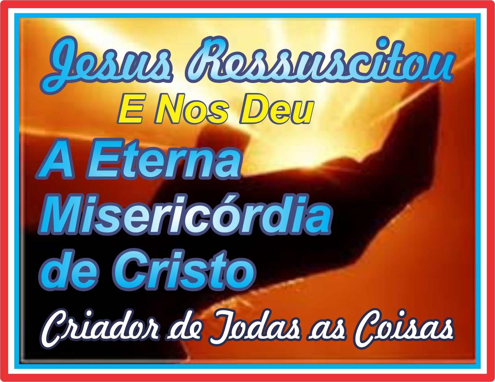A Eterna Misericórdia de  Cristo