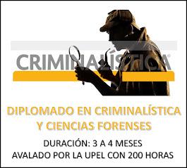 DIPLOMADO EN CRIMINALÍSTICA Y CIENCIAS FORENSES.