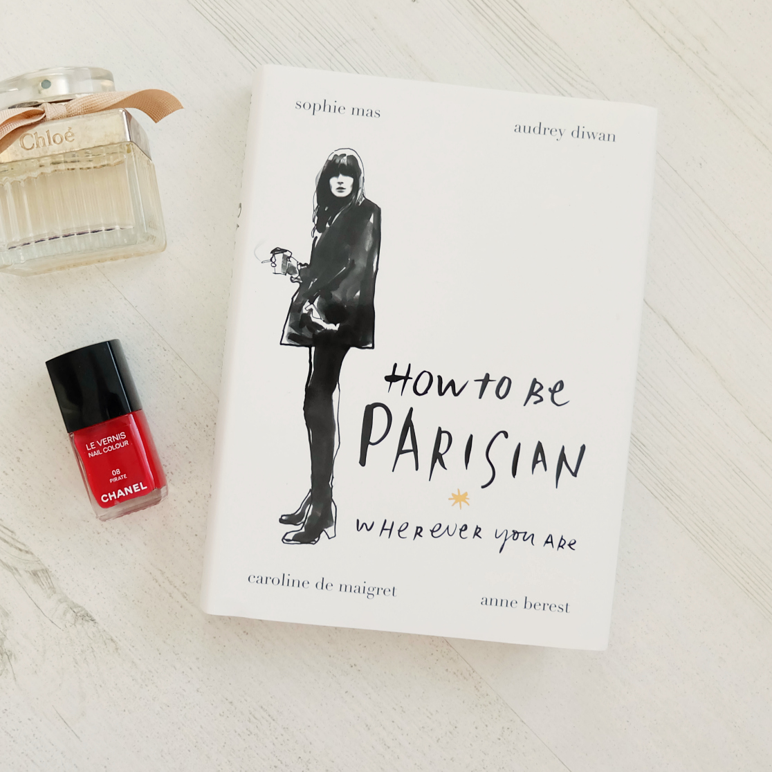 How To Be Parisian Wherever You Are flatlay
