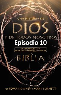 Episodio 10. 10.- Courage - Coraje Retorno de Jesús, Venida del Espíritu Santo, Martirio de los Discípulos, Juan Sobrevive al exilio en Patmos, Apocalipsis.