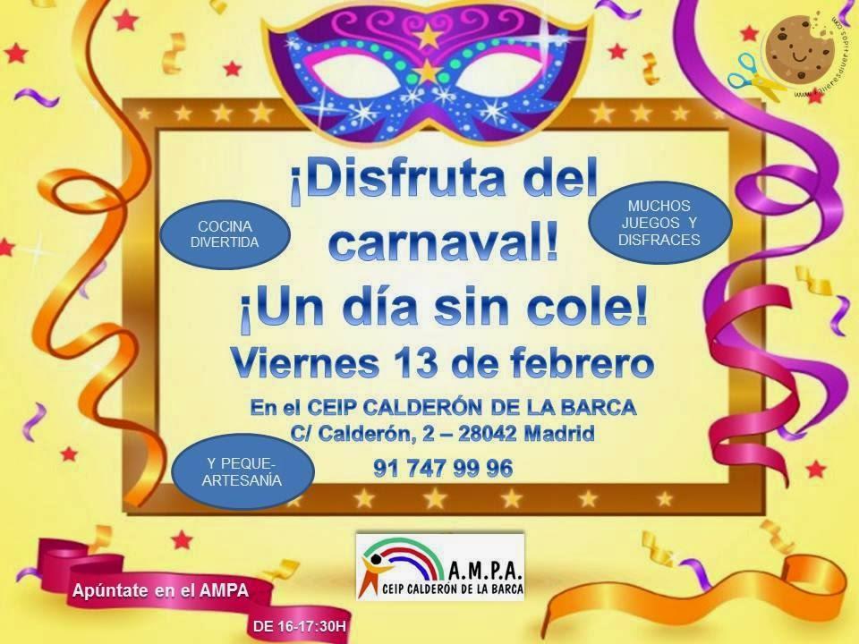 ¡Disfruta del carnaval! ¡Un día sin cole! Viernes 13 de Febrero de 2015 con la AMPA CEIP Calderón de la Barca, Barajas.