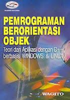 AJIBAYUSTORE  Judul Buku : Pemrograman Berorientasi Objek – Teori dan Aplikasi dengan C++ Berbasis Windows & Linux Pengarang : Wagito Penerbit : Gava Media