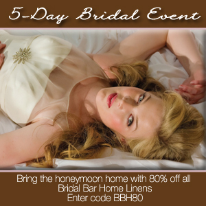 5-Day Bridal Event - 80% off Sale Jennifer Adams Home