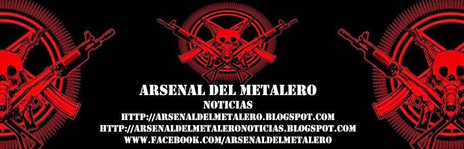 Arsenal Del Metalero Noticias