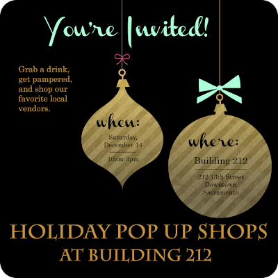 Pop Up Shops at Building 212 – Downtown Sacramento – December 14th