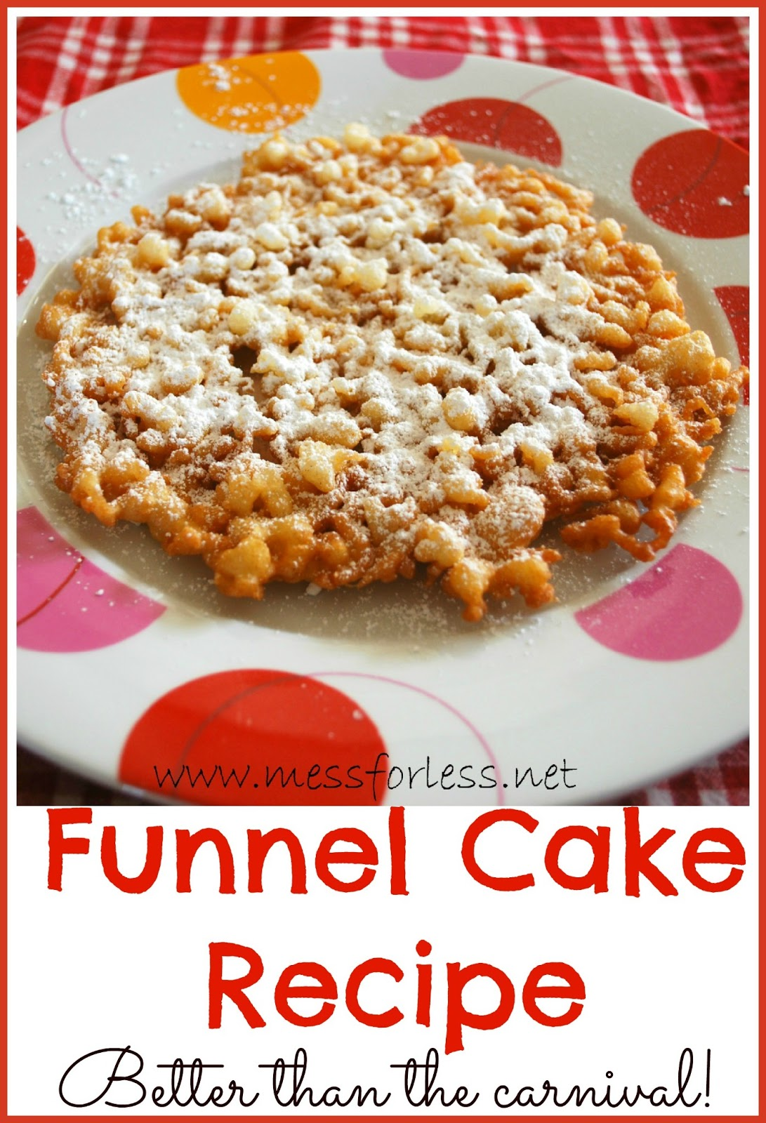 Funnel Cake Recipe | Mess For Less