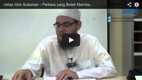 Ustaz Idris Sulaiman – Perkara yang Boleh Membatalkan Solat Seseorang Jika Tiada Sutrah