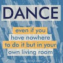 Dance and be carefree its good for the soul