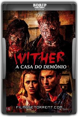 Wither - A Casa do Demônio Torrent Dublado