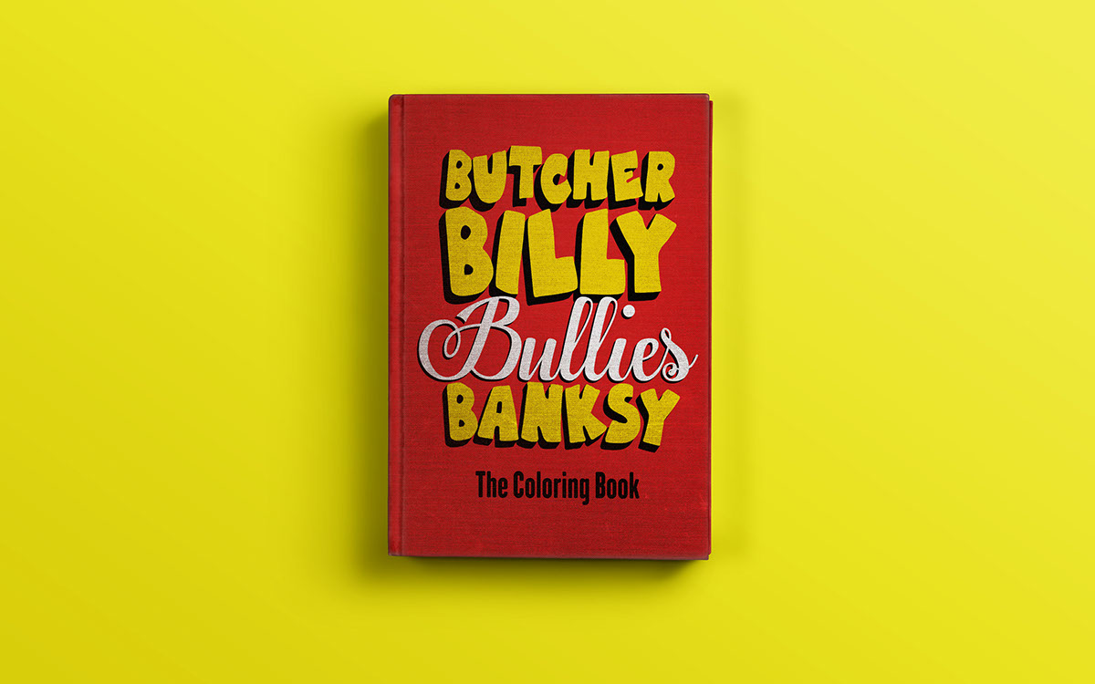 Butcher Billy Bullies Banksy | The Coloring Book Series | LasMilVidas