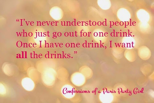 Once I have one drink, I want ALL the drinks.