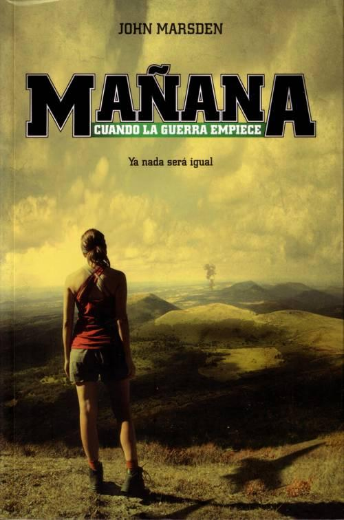 Mañana, cuando la guerra empiece - John Marsden Ma%C3%B1ana.+Cuando+la+guerra+empiece++-+Libro+Primero+-+John+Marsden
