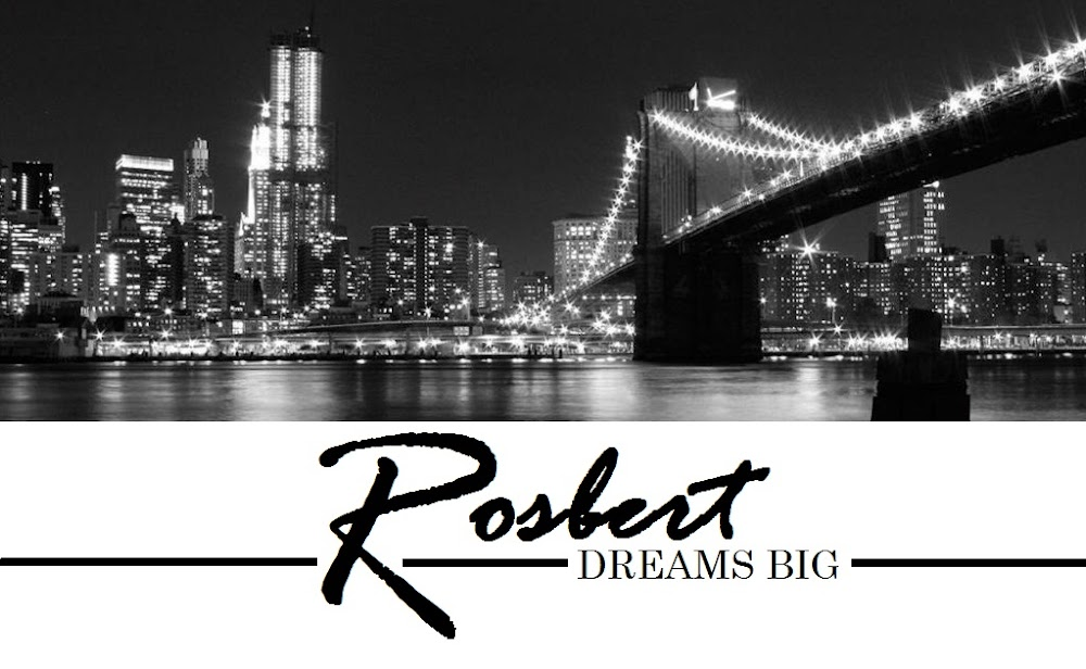 Rosbert Dreams Big