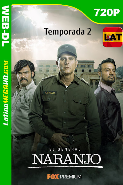 El General Naranjo (2020) Temporada 2 Latino HD Foxplay WEB-DL 720P ()
