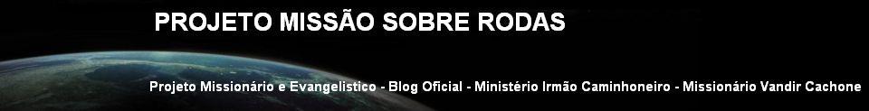 -  PROJETO MISSÃO SOBRE RODAS -