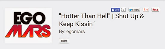 http://www.reverbnation.com/egomars/song/10513792-hotter-than-hell--shut-up-keep
