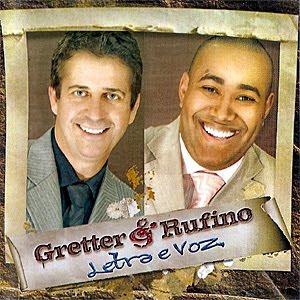 Gretter e Rufino - Letra e Voz - 2009