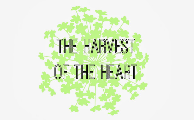 The Harvest of the Heart