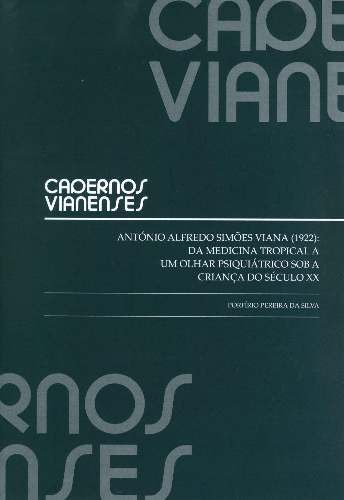 ANTÓNIO ALFREDO SIMÕES VIANA (1922): DA MEDICINA TROPICAL A UM OLHAR PSIQUIÁTRICO SOB A CRIANÇA