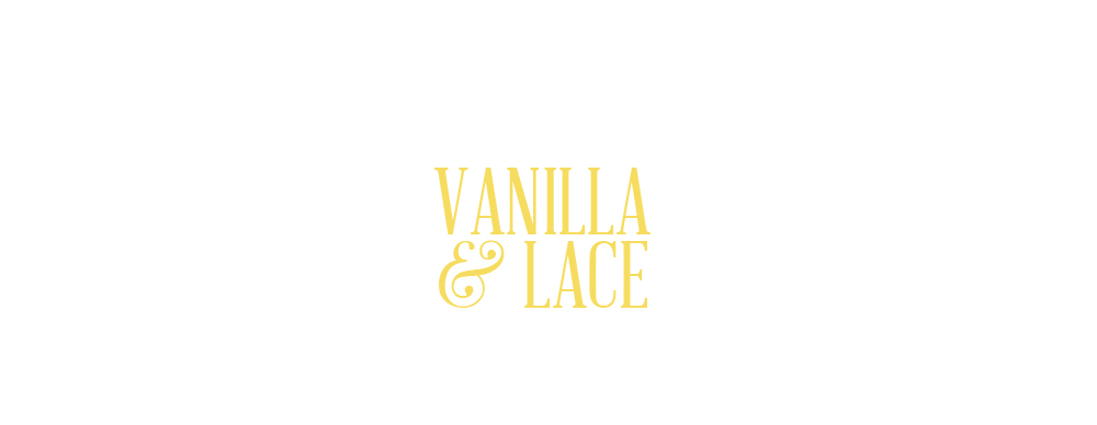 vanilla &amp; lace
