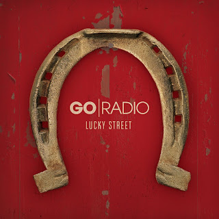 Go Radio - Lucky Street Lyrics