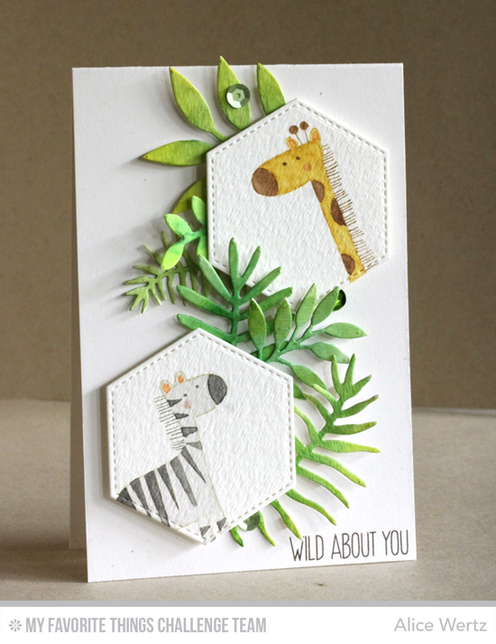Wild About You Card by Alice Wertz featuring the Sweet Safari stamp set and the Leafy Greenery and Stitched Hexagon STAX Die-namics #mftstamps