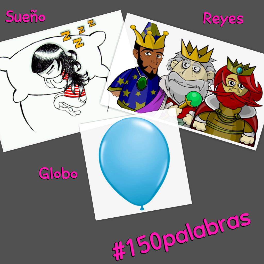 150palabras con Globo Sueño y Reyes Criar a un Bebe Difícil