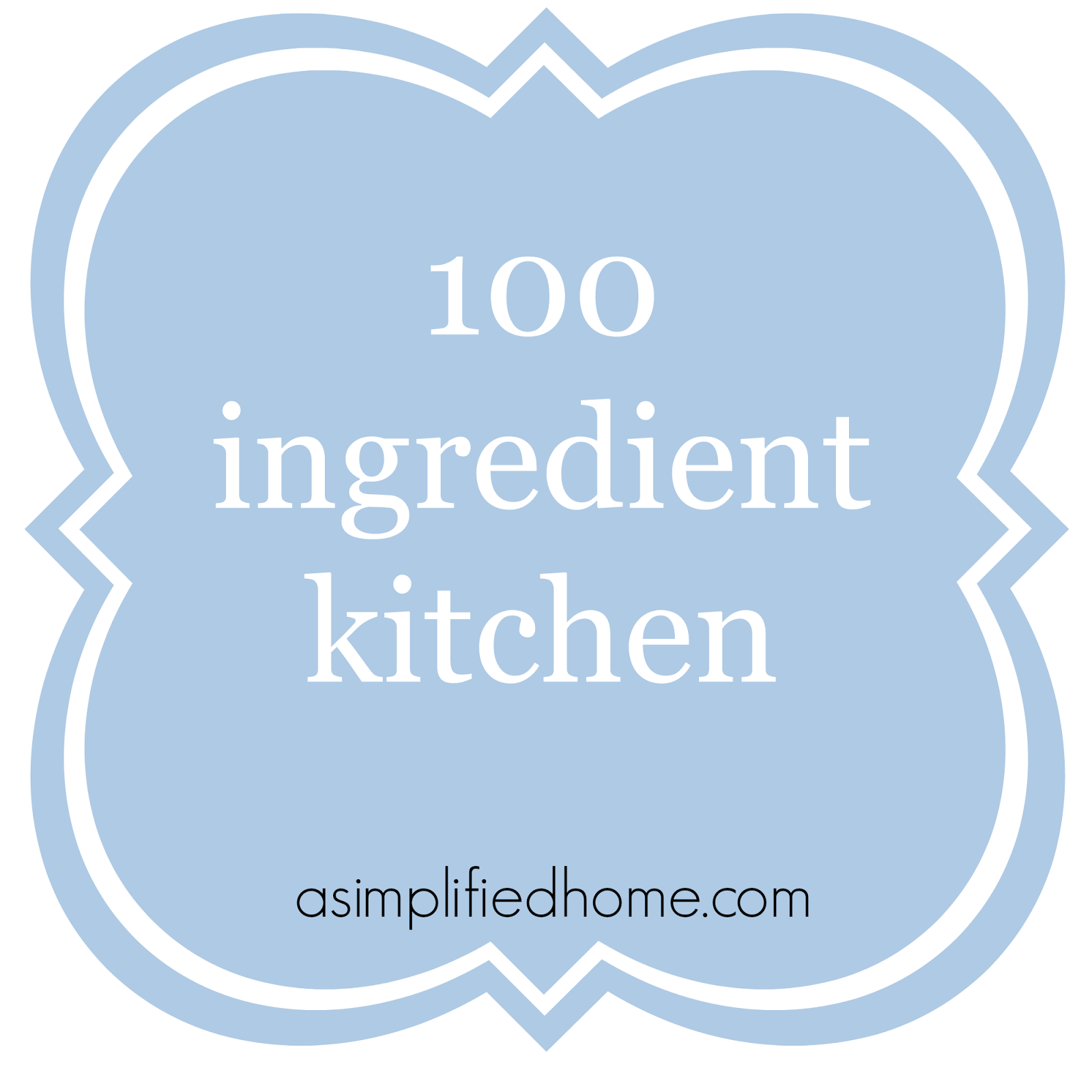 100 ingredient kitchen | asimplifiedhome.com
