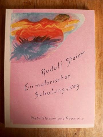 Steiner, Rudolf: Ein malerischer Schulungsweg. Pastellskizzen und Aquarelle.