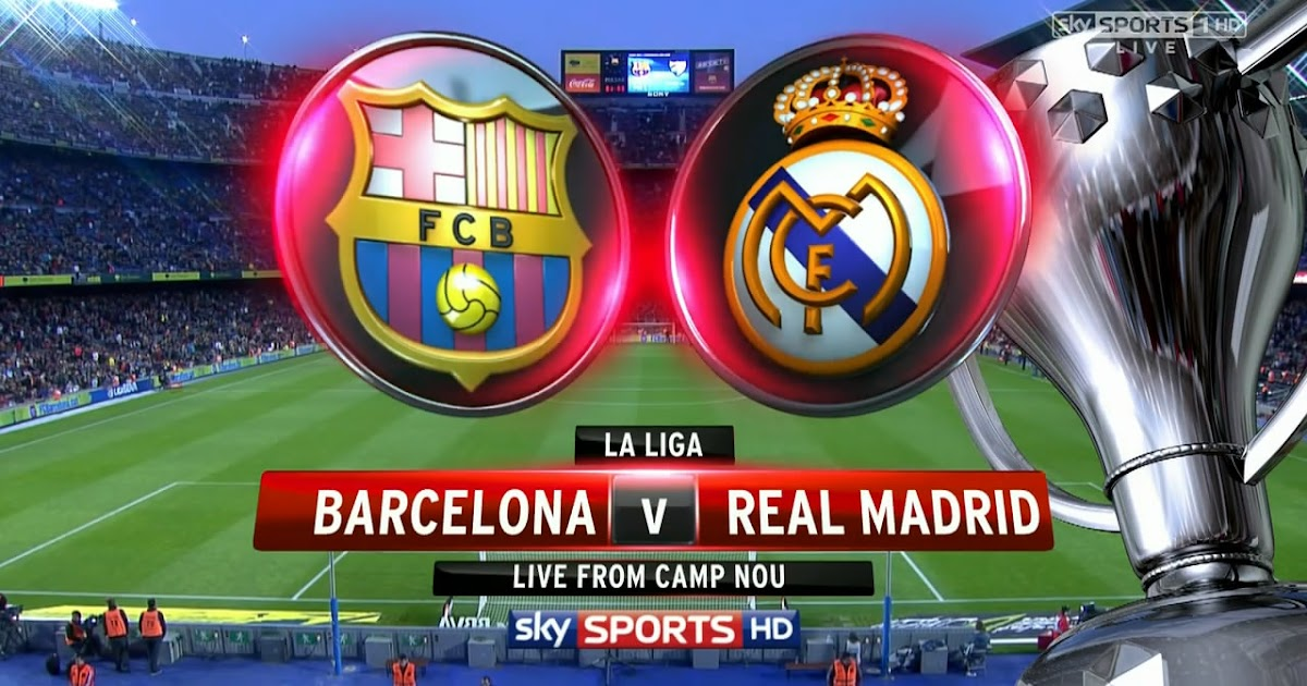 barcelona real madrid full match