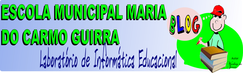 ESCOLA MUNICIPAL MARIA DO CARMO GUIRRA