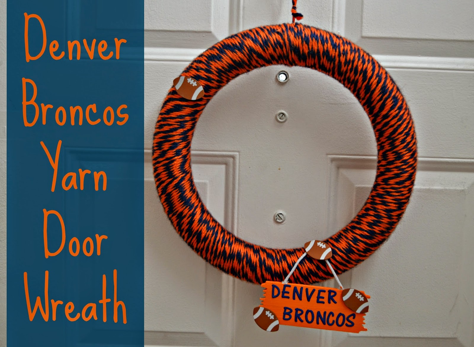 Football Door Wreath.  Denver Broncos door decorations.  Denver Broncos Door Wreath.  How to make a yarn wreath.  Door Wreath for football decorations.  NFL decorations.