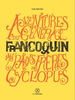 Aventures du général Francoquin au pays des Cyclopus, Yak Rivais
